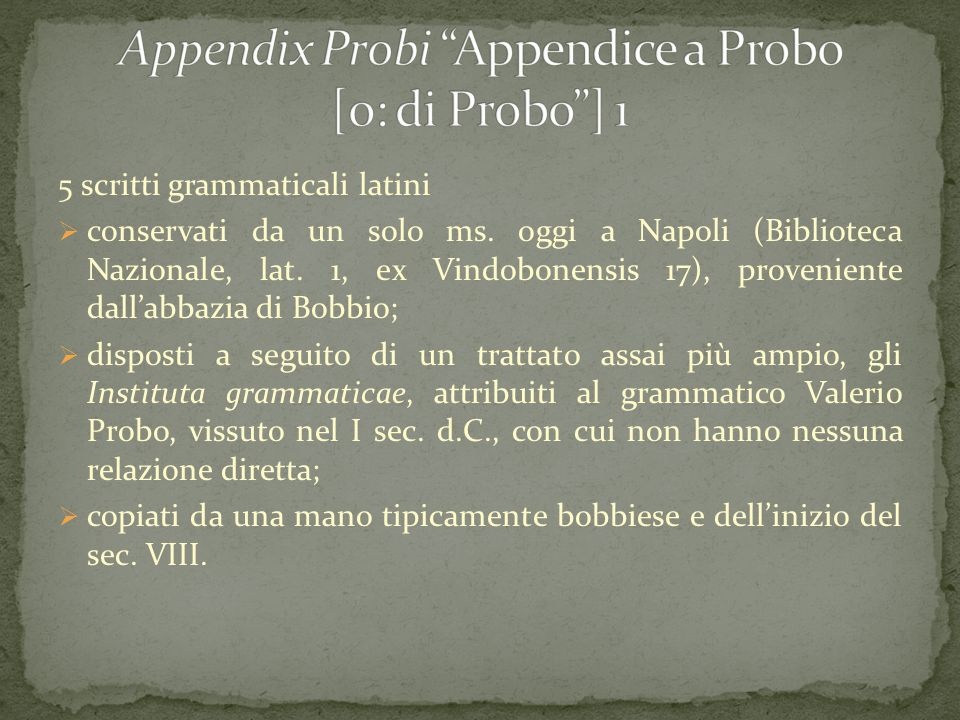 Appendix Probi Appendice a Probo [o: di Probo ] 1